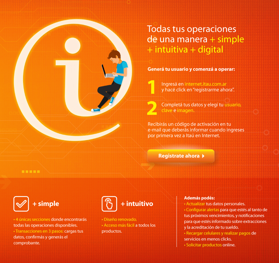 Itaú en internet todas tus operaciones de una manera + simple + intuitiva + digital